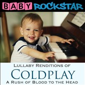 Baby Rockstar: Lullaby Renditions of Coldplay: A Rush of Blood to the Head