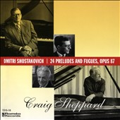 Dmitri Shostakovich: 24 Preludes and Fugues, Op. 87 / Craig Sheppard, piano