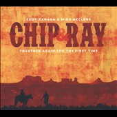 Cody Canada/Mike McClure: Chip & Ray Together Again for the First Time