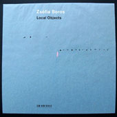 Local Objects - music for guitar from contemporary composition to jazz etudes via music from Brazil, Argentina, Italy and Azerbaijan: works of Egberto Gismontis, Franghiz Ali-Zadeh, Al Di Meola, Carlo Domeniconis / Zsófia Boros: guitar