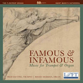 Famous & Infamous: Music for Trumpet & Organ by Bach, Franck, Purcell, Clarke (1674-1707), Mouret (1682-1738), Albright (1944-1998), and Albright (1715-1806) / Fred Sautter, Trumpet; Roger Sherman, Organ