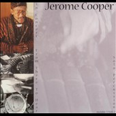 Jerome Cooper: In Concert: From There to Hear