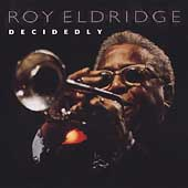 Roy Eldridge: Decidedly