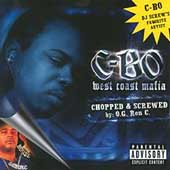 C-BO: West Coast Mafia [Chopped and Screwed] [PA] [Slow]