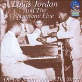 Louis Jordan: On the Sunny Side of the Street