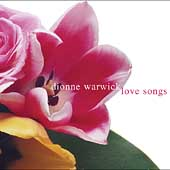 Dionne Warwick: Love Songs [Arista 2005]