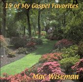 Mac Wiseman: 15 of My Gospel Favorites