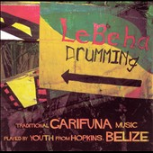 Lebeha Boys Garifuna Youth: Lebeha Drumming [Remaster]