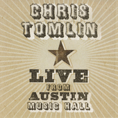Chris Tomlin: Live from Austin Music Hall