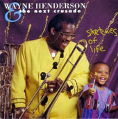 Wayne Henderson & the Next Crusade (Jazz): Sketches of Life