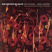 Bob Mintzer: Old School New Lessons