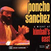 Poncho Sanchez: A Night at Kimball's East