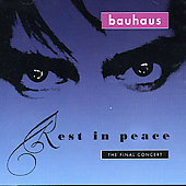 Bauhaus (UK): Rest in Peace: The Final Concert