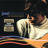 José Feliciano: The Definite Best...