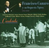 Francisco Canaro: Candombe 1941-1949