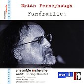Ferneyhough: Fun&eacute;railles / Vis, Ensemble Recherche, Arditti