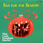 Sax for the Season / West Coast Saxophone Quartet