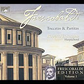 Frescobaldi: Edition Vol 1 - Toccatas and Partitas / Roberto Loreggian