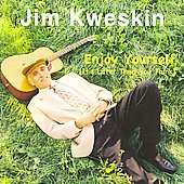 Jim Kweskin: Enjoy Yourself (It's Later Than You Think) *