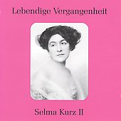 Lebendige Vergangenheit - Selma Kurz Vol 2