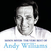 Andy Williams: Moon River: The Very Best of Andy Williams
