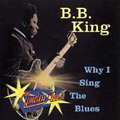 B.B. King: Why I Sing the Blues [MCA]