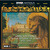 Music for Strings in the Republic of Venice: 1615 - 1630: Strozzi, Picchi, Rovetta et al.