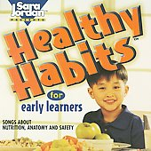Sara Jordan: Healthy Habits for Early Learners: Songs About Nutrition, Anatomy and Safety