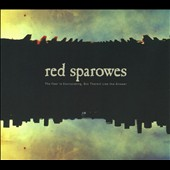 Red Sparowes: The  Fear Is Excruciating, But Therein Lies the Answer [Digipak]