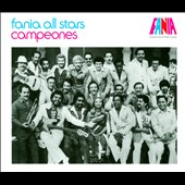 Fania All-Stars: Campeones: A Band and Their Music [Digipak]