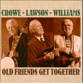 Doyle Lawson/J.D. Crowe/Paul Williams (Mandolin): Old Friends Get Together
