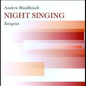 Andrew Rindfleisch: Night Singing
