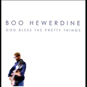 Boo Hewerdine: God Bless the Pretty Things