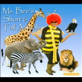 Ms. Bee: Ms. Bee's Short & Tall Animals