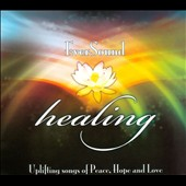 Various Artists: Eversound Healing: Uplifting Songs Of Peace, Hope And Love [Digipak]