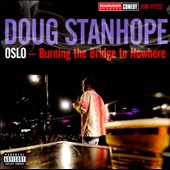Doug Stanhope: Oslo: Burning the Bridge to Nowhere [PA]