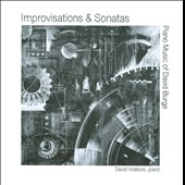 Improvisations & Sonatas: Piano Music of David Burge