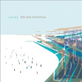 Sway: This Was Tomorrow [Digipak] *