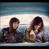 Kate & Anna McGarrigle: Tell My Sister [Digipak]