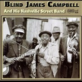 Blind James Campbell: Blind James Campbell and His Nashville Street Band
