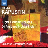 Nikolai Kapustin: Eight Concert Etudes; 24 Preludes In Jazz Style / Catherine Gordeladze, piano