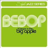 Various Artists: Bebop: It Began in the Big Apple