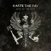 Haste the Day: Best of the Best *
