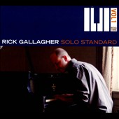Rick Gallagher: Solo Standard, Vol. 1 [Digipak]