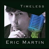 Eric Martin (Vocals): Timeless