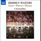 Hidden Waters - Works for 2 guitars by Stephen Goss; Christopher William Pierce and Roland Dyens / Tracy Anne Smith & Rob MacDonald, guitars