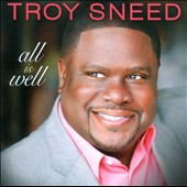 Troy Sneed: All Is Well *