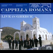Live in Greece - 17 selections of Byzantine chant / Cappella Romana, Alexander Lingas: director