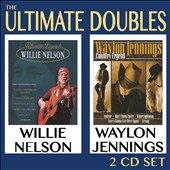 Waylon Jennings/Willie Nelson: The Ultimate Doubles