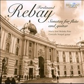 Ferdinand Rebay: Sonatas for Flute and Guitar / Gonsalo Noque, guitar; Maria Jose Belotto, flute